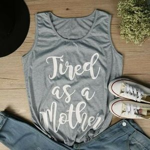 Tops - Tired as a mother muscle tee
